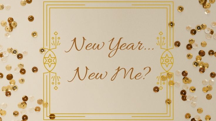 New Year...New Me__